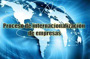Proceso de internacionalización de empresas